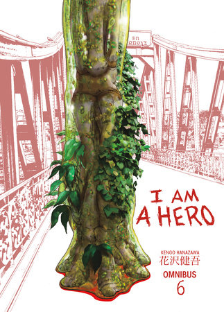I Am a Hero Omnibus Volume 6 by Created, written, and illustrated by Kengo Hanazawa
