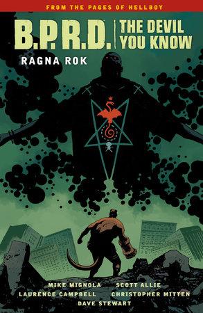 B.P.R.D.: The Devil You Know Volume 3--Ragna Rok by Mike Mignola