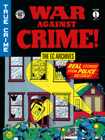 The EC Archives: War Against Crime Volume 1 by Lee Ames, Johnny Craig and Various
