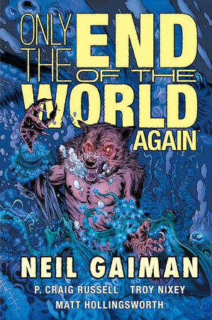 Only the End of the World Again by Neil Gaiman and P. Craig Russel