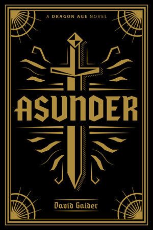 Dragon Age: Asunder Deluxe Edition by David Gaider