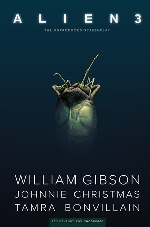 William Gibson's Alien 3 by William Gibson