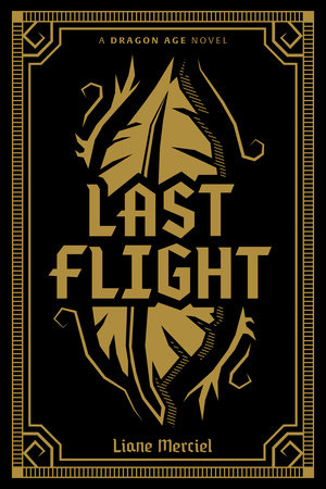 Dragon Age: Last Flight Deluxe Edition by Liane Merciel