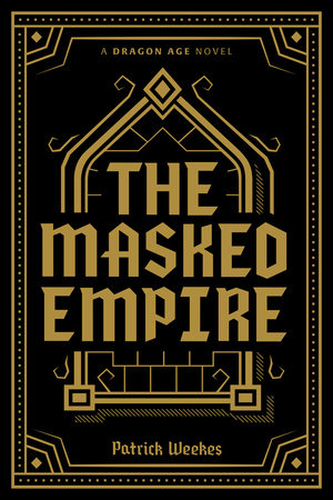 Dragon Age: The Masked Empire Deluxe Edition by Patrick Weekes