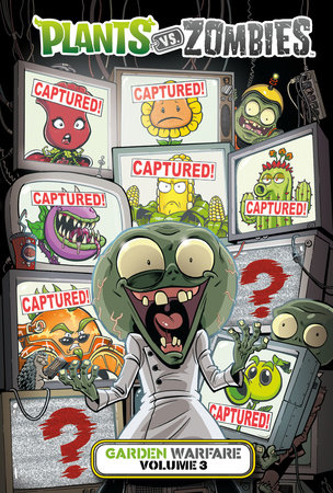 Plants vs. Zombies: Garden Warfare Volume 3 by Paul Tobin