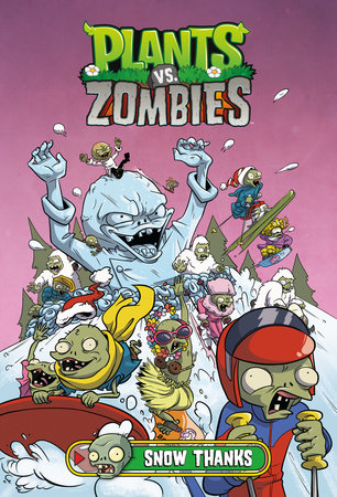 Plants vs. Zombies Volume 13: Snow Thanks by Paul Tobin