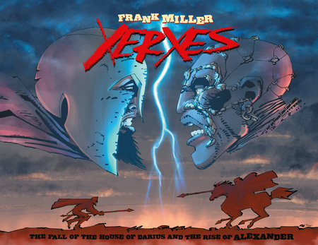 Xerxes: The Fall of the House of Darius and the Rise of Alexander by Frank Miller