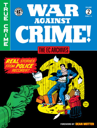 The EC Archives: War Against Crime Volume 2 by Al Feldstein