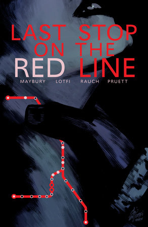 Last Stop on the Red Line by Paul Maybury