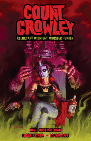 Count Crowley: Reluctant Midnight Monster Hunter by David Dastmalchian