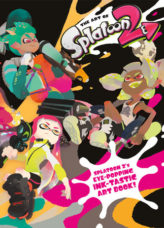 The Art of Splatoon 2 by Nintendo