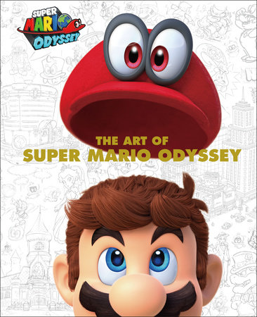 The Art of Super Mario Odyssey by Nintendo