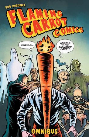 Flaming Carrot Omnibus Volume 1 by Bob Burden