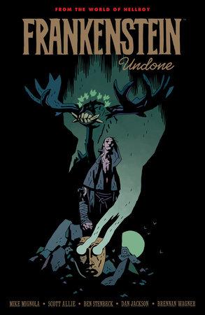 Frankenstein Undone by Mike Mignola and Scott Allie