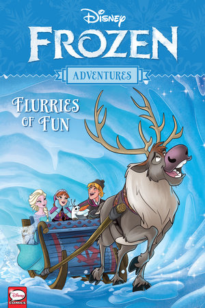 Disney Frozen Adventures: Flurries of Fun by Alessandro Ferrari and Tea Orsi