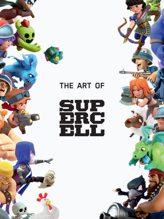The Art of Supercell: 10th Anniversary Edition by Supercell
