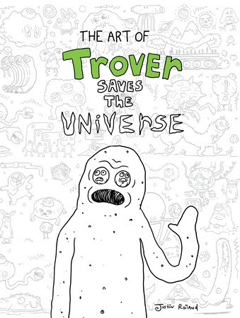 The Art of Trover Saves the Universe by Squanch Games
