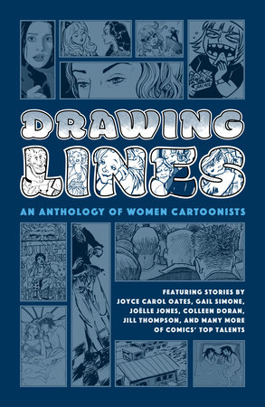 Drawing Lines: An Anthology of Women Cartoonists by Joyce Carol Oates, Gail Simone, Colleen Coover, Trina Robbins and Roberta Gregory