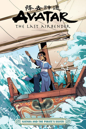 Avatar: The Last Airbender--Katara and the Pirate's Silver by Faith Erin Hicks