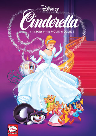 Disney Cinderella: The Story of the Movie in Comics by Régis Maine