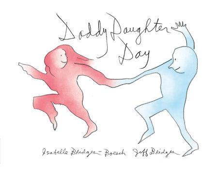 Daddy Daughter Day by Isabelle Bridges-Boesch