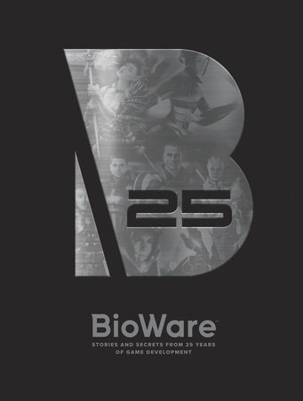 BioWare: Stories and Secrets from 25 Years of Game Development by Bioware