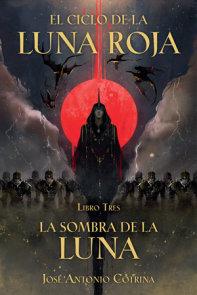 El Ciclo de la Luna Roja Libro 3: La Sombra de la Luna