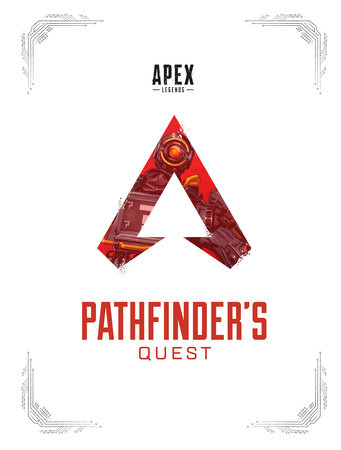 Apex Legends: Pathfinder's Quest (Lore Book) by Respawn Entertainment