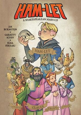 Ham-let: A Shakespearean Mash-up by Jim Burnstein and Garrett Schiff