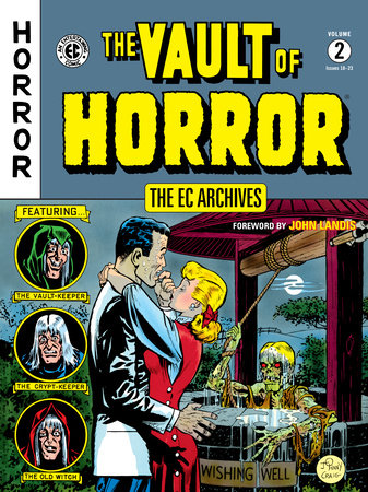 The EC Archives: The Vault of Horror Volume 2 by Bill Gaines and Al Feldstein