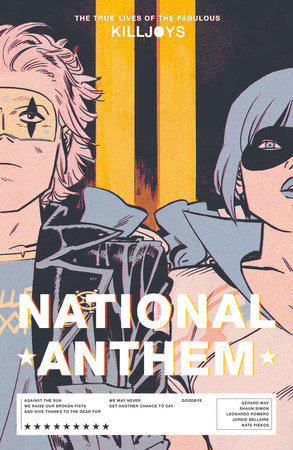 The True Lives of the Fabulous Killjoys: National Anthem by Gerard Way and Shaun Simon