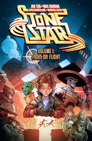 Stone Star Volume 1: Fight or Flight by Jim Zub