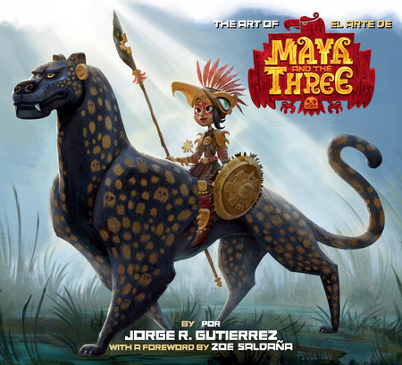The Art of Maya and the Three by Jorge Gutierrez
