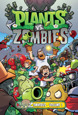 Plants vs. Zombies Zomnibus Volume 1 by Paul Tobin
