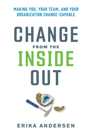 Change from the Inside Out by Erika Andersen