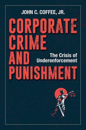 Corporate Crime and Punishment by John C. Coffee, Jr.