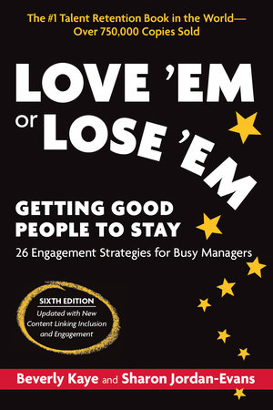 Love 'Em or Lose 'Em, Sixth Edition by Beverly Kaye and Sharon Jordan-Evans