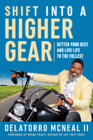 Shift into a Higher Gear by Delatorro McNeal
