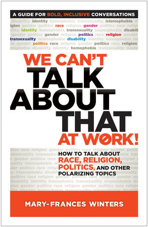 We Can't Talk about That at Work! by Mary-Frances Winters