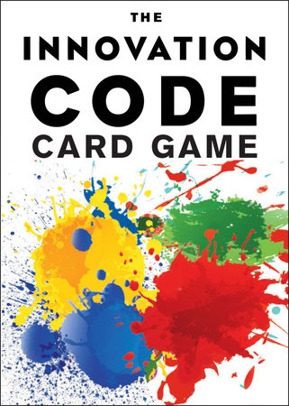 The Innovation Code Card Game by Jeff DeGraff and Staney DeGraff