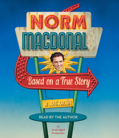 Based on a True Story by Norm Macdonald: 9780812983869 ...
