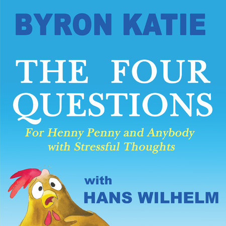 The Four Questions by Byron Katie