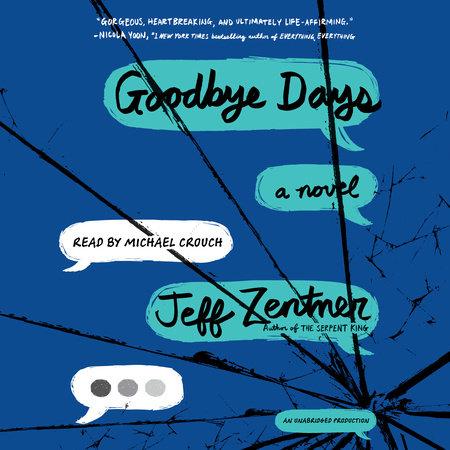 Goodbye Days by Jeff Zentner | PenguinRandomHouse com: Books