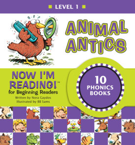Now I'm Reading! Level 1: Animal Antics