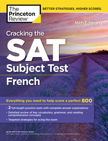 Cracking the SAT Subject Test in French, 16th Edition by The Princeton Review