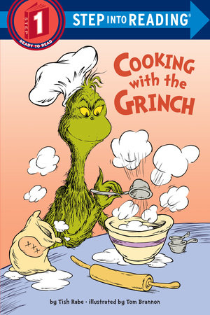 Cooking with the Grinch (Dr. Seuss) by Tish Rabe