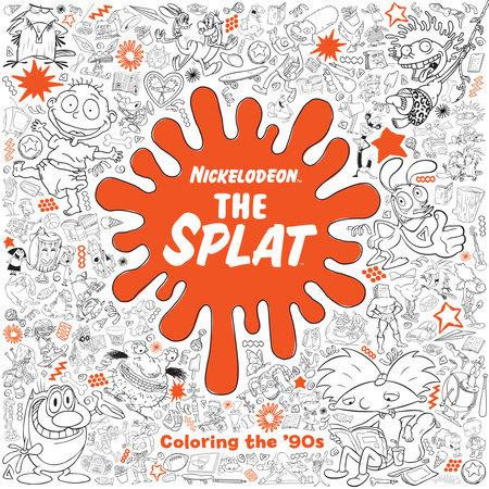 The Splat: Coloring the '90s (Nickelodeon) by Random House