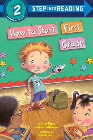 How to Start First Grade by Catherine A. Hapka, Ellen Titlebaum and Ellen Vandenberg