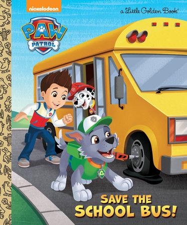 Save the School Bus! (PAW Patrol) by Mickie Matheis