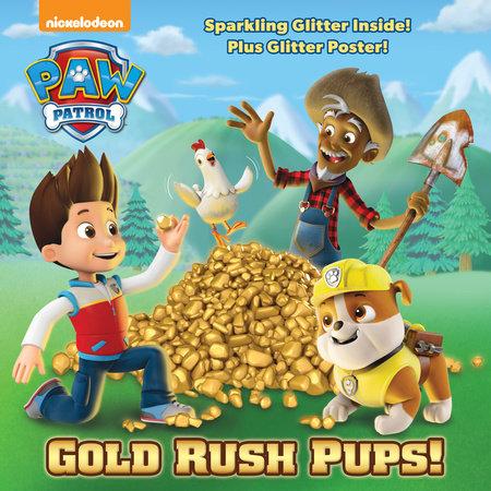 Gold Rush Pups! (PAW Patrol) by Random House